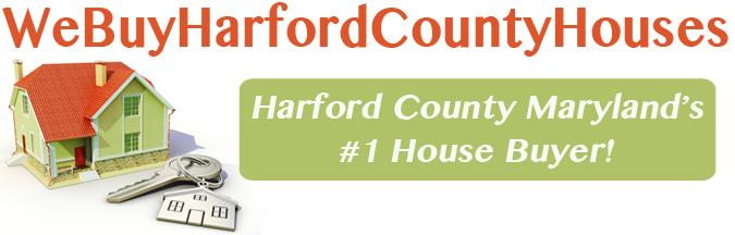 We Buy Harford County Maryland Houses